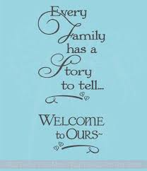 Every Family Has A Story To Tell Welcome To Ours Wall Words Wall Decal Stickers