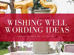 wishing well wording ideas for your
