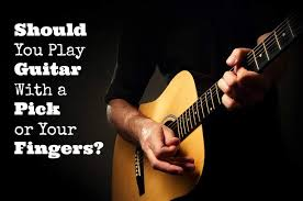 play guitar with a pick or your fingers