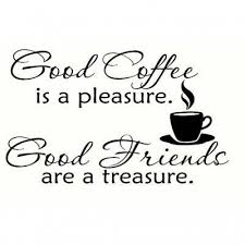 love coffee friends coffee friends quotes wednesday coffee