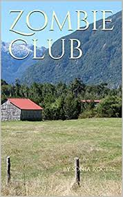 Zombie Club - Kindle edition by Rogers, Sonia. Children Kindle eBooks @  Amazon.com.