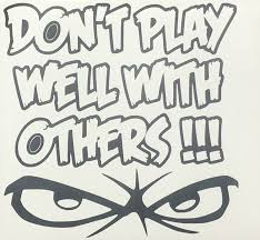 Don T Play Well With Others Window Decal Sticker