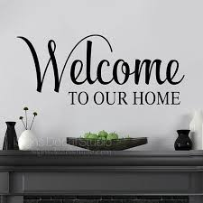 Welcome To Our Home Decal Welcome Wall Decals Welcome Home Welcome Sign Home Decals Wall Decals Welcome Sign Home