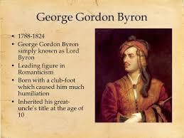 Lord Byron George Gordon Byron - ppt video online download
