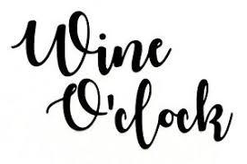Wine O Clock Vinyl Decal Sticker 88mm X 55mm Wine Glass Size Diy Gift Idea Ebay