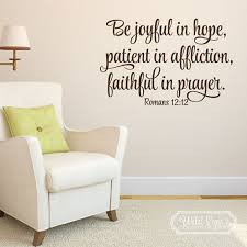 Romans 12 12 Vinyl Wall Decal Be Joyful In Hope Patient In Affliction Faithful In Prayer