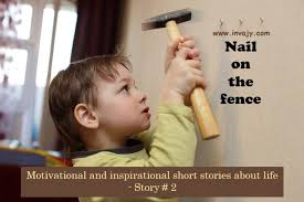 Motivational And Inspirational Short Stories About Life Nail On The Fence Story 2