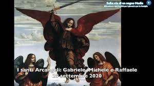 Il santo di martedi 29 settembre 2020 - Arcangeli: Gabriele, Michele e  Raffaele - YouTube