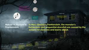 nature vs nurture in frankenstein by ben stils on prezi