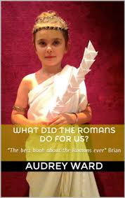 Amazon.com: What Did The Romans Do For Us? eBook: Ward, Audrey: Kindle Store