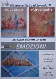 """EMOZIONI"""" – Orietta Dal Santo in mostra alla Biblioteca Civica di Sarcedo  dal 14 agosto al 29 settembre 2015."""