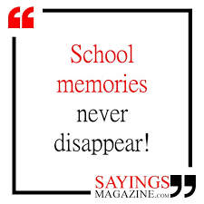 best school memories quotes sayings sayings magazine