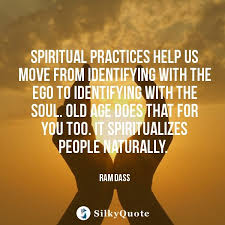 ram dass quotes spiritual practices help us move from