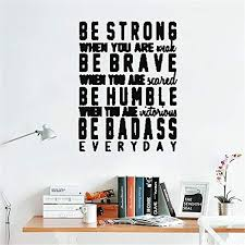 Amazon Com Bileso Vinyl Peel And Stick Mural Removable Decals Be Strong When You Are Weak Be Brave Be Humble Home Kitchen