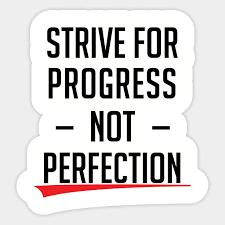 Strive For Progress Not Perfection Motivational Slogan Sticker Teepublic Uk
