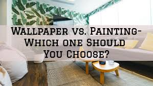 wallpaper vs painting which one