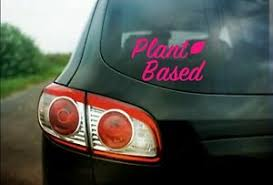Plant Based Vegan Vegetarian Support Sticker Car Window Wall Or Laptop Decal Ebay