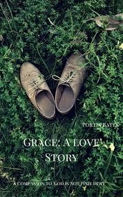 Grace: A Love Story eBook by Portia Bates - 9781311104502 | Rakuten Kobo  United States