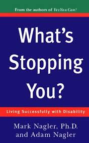 What's Stopping You?: Living Successfully With Disability: Nagler, Mark,  Nagler, Adam: 9780773760271: Amazon.com: Books