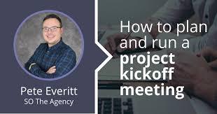 plan and run a project kickoff meeting