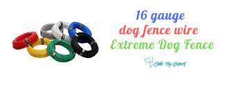16 Gauge Dog Fence Wire Extreme Dog Fence