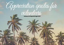 appreciation quotes for volunteers