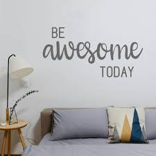 Be Awesome Today Wall Decal Wall Quote Motivational Quote Etsy