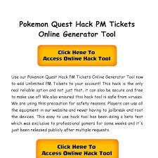 Pokemon Quest Hack PM Tickets Online Generator Tool.pdf