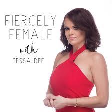Fiercely Female Podcast with Addie Graham-Kramer — Tessa Dee