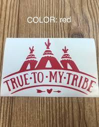 True To My Tribe Vinyl Decal Sticker Car Decal Yeti Sticker Car Accessory Tribal Laptop Sticker Window S Yeti Stickers Vinyl Decal Stickers Vinyl Decals