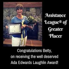 Congratulations to Betty Fields on receiving the Ada Edwards Laughlin Award  which is given to the Assistance Leagu… | Betty field, Laughlin, Placer  county