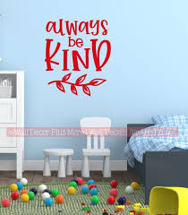 Inspiring Wall Art Quote Always Be Kind School Kids Decal Decor Sticker