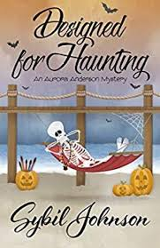 Designed for Haunting (Aurora Anderson Mystery) by Sybil Johnson ...