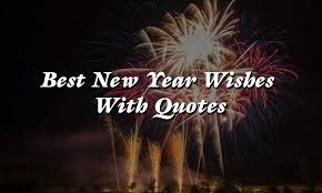 best new year wishes quotes happy new year