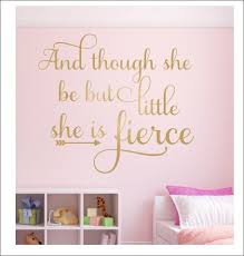 And Though She Be But Little Wall Decal She Is Fierce Wall Decal Vinyl Decal Girls Wall Decal Ba Girls Wall Decals Nursery Wall Decals Girl Nursery Wall Decals