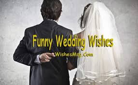 funny wedding wishes quotes and humorous messages wishesmsg