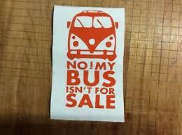 Vw Volkswagen Van Camper Bus No My Bus Isn T For Sale Vinyl Decal Sticker Ebay
