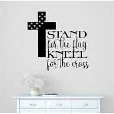Winston Porter Stand For The Flag Kneel For The Cross Vinyl Words Wall Decal Wayfair