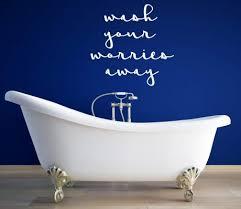 Bathtub Wash Your Worries Away Quote Lettering Vinyl Decal For Bathroom Customvinyldecor Com