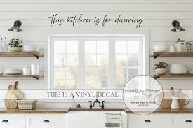 This Kitchen Is For Dancing Vinyl Decal Wall Art Farmhouse Etsy In 2020 Kitchen Vinyl Decals Kitchen Vinyl Vinyl Wall Decals