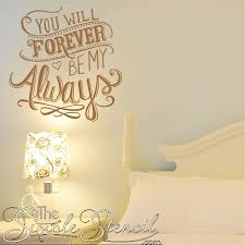 You Will Forever Be My Always Romantic Wall Quote Lettering Decal Simple Stencils