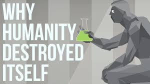 Why Humanity Destroyed Itself - YouTube
