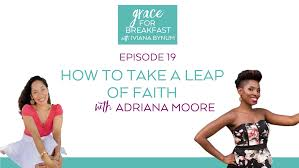 Ep 19: How to Take a Leap of Faith with Adriana Moore - https ...