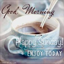good morning happy sunday enjoy coffee and quotes facebook