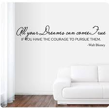 42 All Your Dreams Can Come True If You Have The Courage To Pursue Them Walt Disney Wall Decal Sticker Art Home Decor Amazon Com