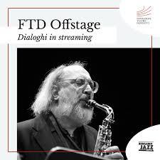Maria Pia De Vito intervista Gianluigi Trovesi per FTD Offstage - Dialoghi  in streaming giovedì 27 agosto - Teatro Donizetti - Bergamo