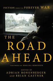 The Road Ahead: Fiction from the Forever War (Hardcover ...
