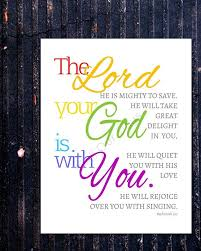 The Lord Your God Is With You Zephaniah 3 17 Rainbow Instant Download Wall Art Print Nursery Art God Mighty To Save Lord
