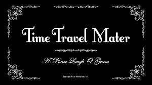 time travel mater pixar wiki fandom