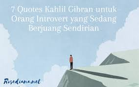 quotes kahlil gibran untuk orang introvert yang sedang berjuang